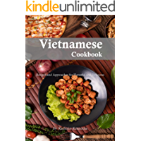 Vietnamese Cookbook: Recipes and Approaches for Flavorful and Delicious!