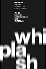 Whiplash: How to Survive Our Faster Future Kindle Edition