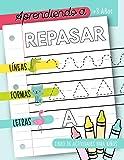 Aprendiendo a repasar: Líneas Formas Letras: Libro de actividades para niños: +3 años: Un cuaderno de actividades…