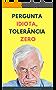 Pergunta idiota, tolerncia zero