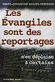 Les Evangiles sont des reportages