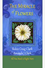The Miracle of Flowers: Unveiling the World Soul: Words for Invoking the Spirit of Gaia Kindle Edition