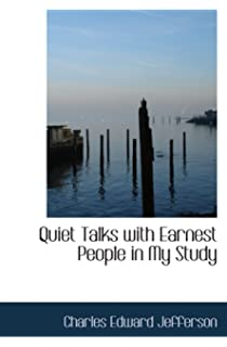 Quiet Talks with Earnest People in my Study