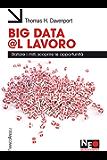 Big data @l lavoro. Sfatare i miti, scoprire le opportunità: Sfatare i miti, scoprire le opportunità