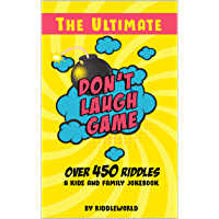 The Ultimate Don't Laugh Game: Over 450 Riddles. A kids and family jokebook (English Edition)