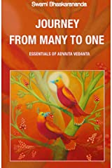 Journey from Many to One / Essentials of Advaita Vedanta Kindle Edition