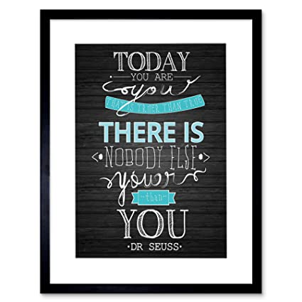 Amazoncom Today You Are Youer Dr Seuss Quote On Black Frame Art