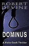Dominus (Felix Croft Thrillers Book 1)