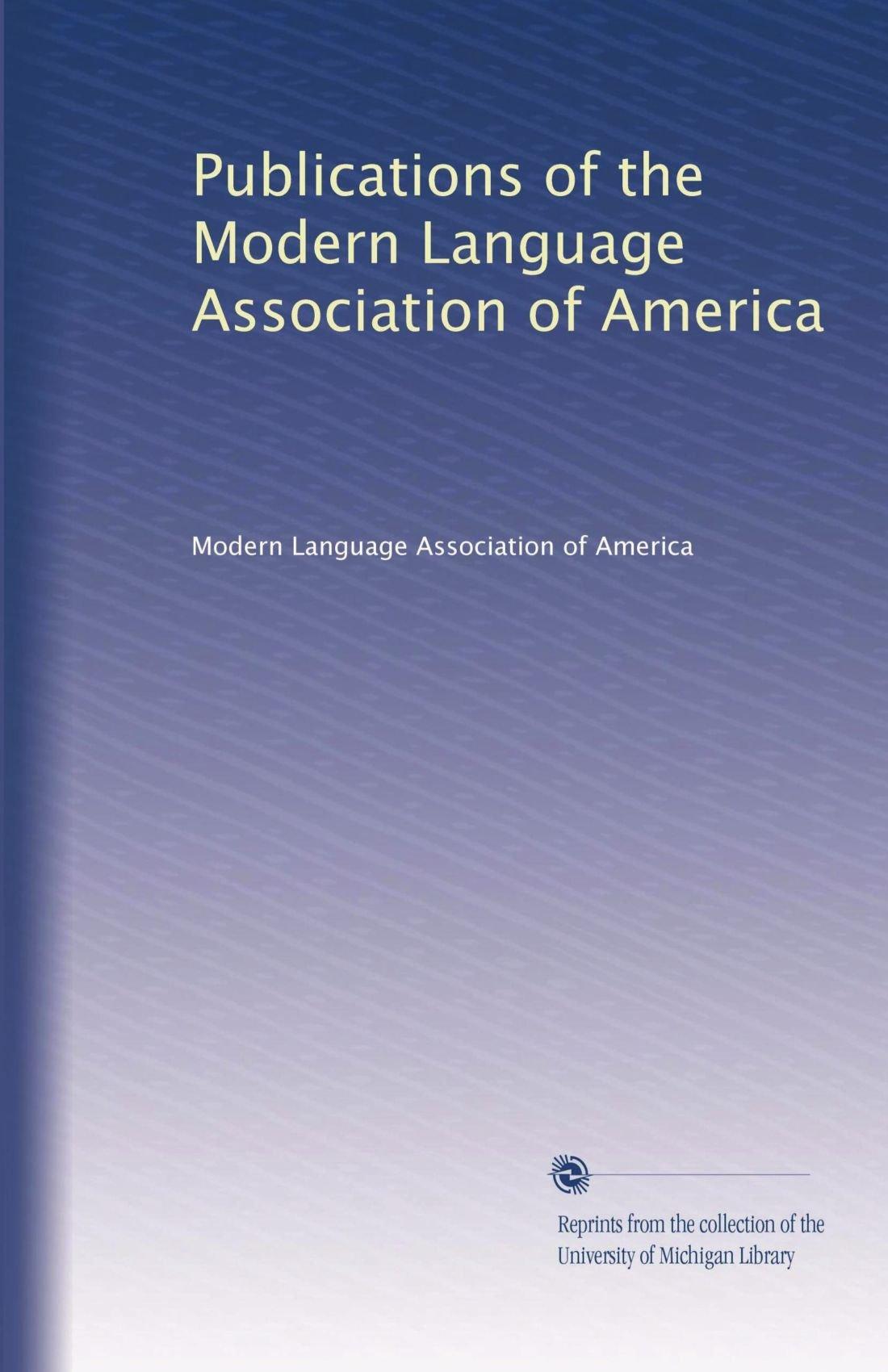 Read Online Publications of the Modern Language Association of America (Volume 5) pdf epub
