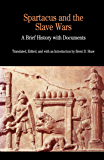 Spartacus and the Slave Wars (The Bedford Series in History and Culture)