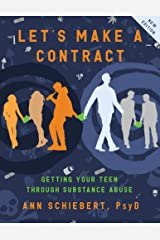Let's Make a Contract: Getting Your Teen Through Substance Abuse Kindle Edition