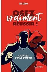 Osez vraiment réussir !: Changez d'état d'esprit (PSY-IGC) (French Edition) Kindle Edition