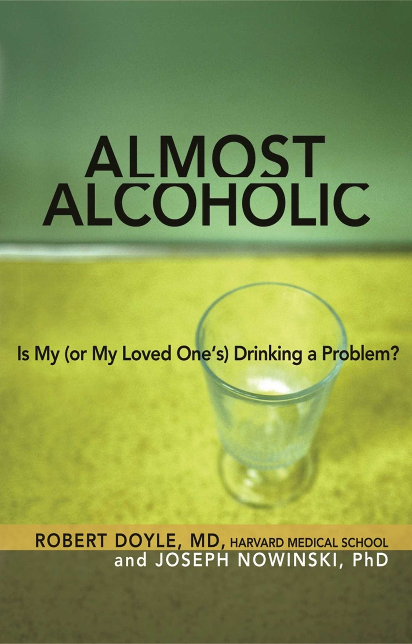 Read Online Almost Alcoholic: Is My (or My Loved One's) Drinking a Problem? (The Almost Effect) PDF