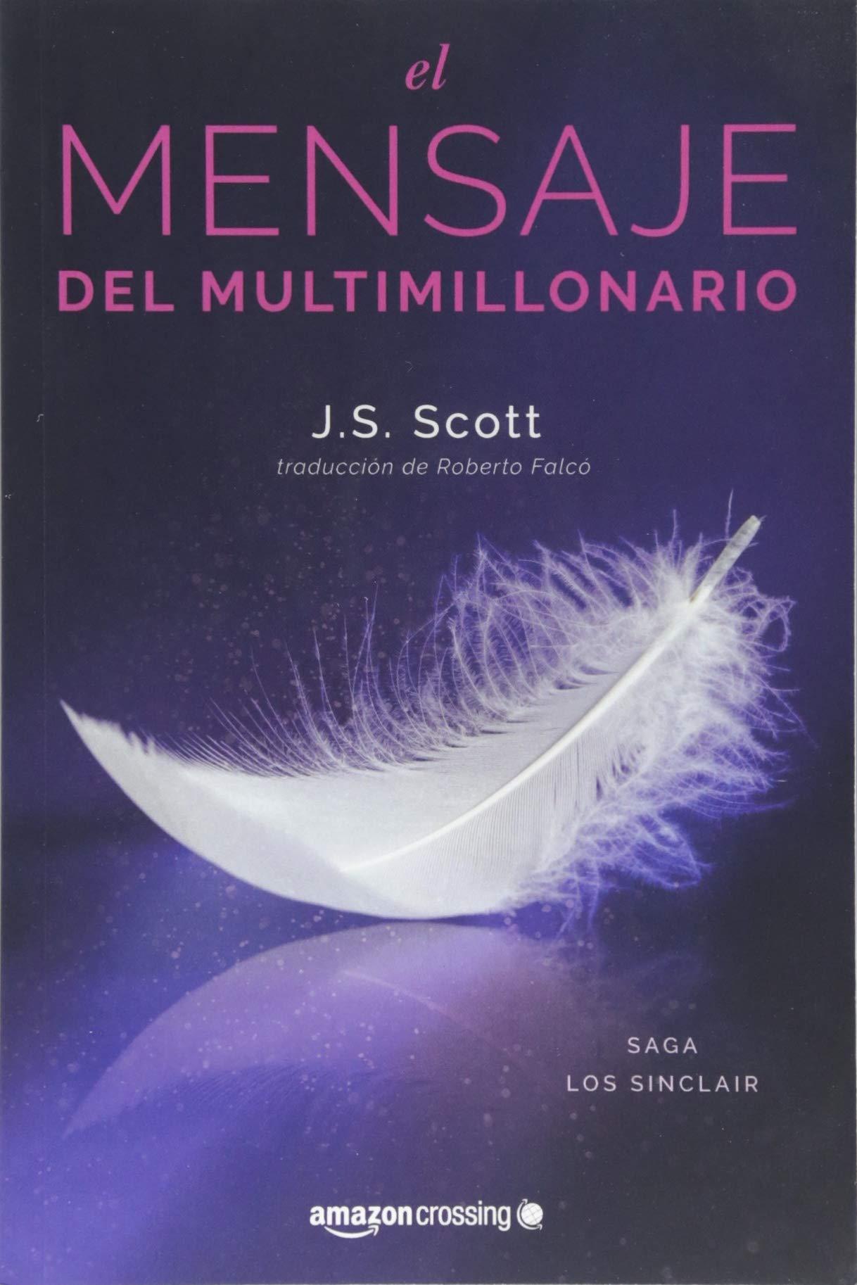 El mensaje del multimillonario (Los Sinclair): Amazon.es: J. S. Scott,  Roberto Falcó Miramontes: Libros