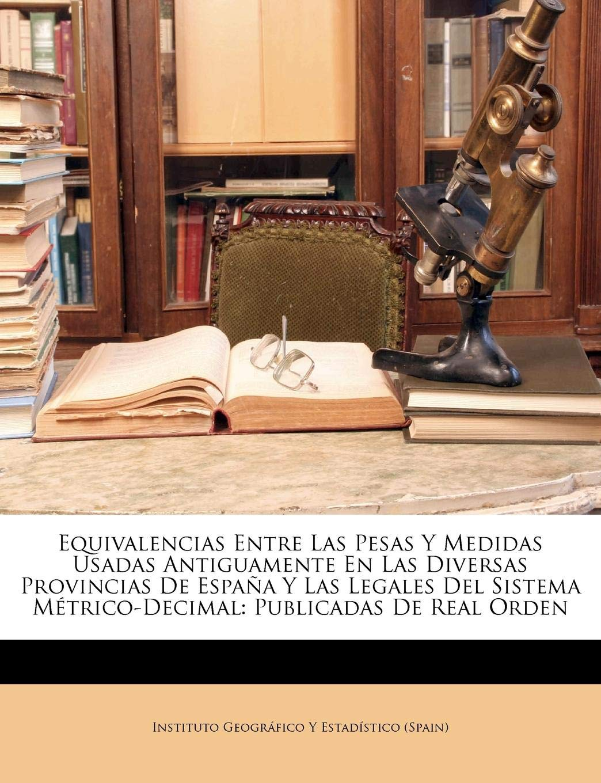 Equivalencias Entre Las Pesas Y Medidas Usadas Antiguamente En Las ...