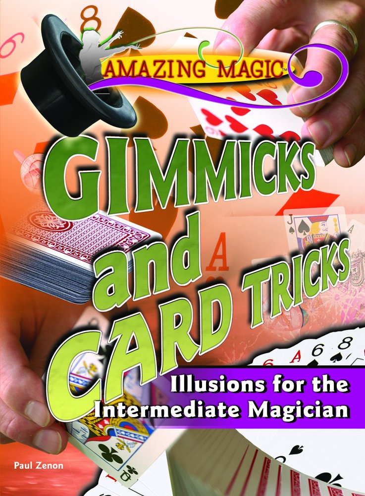 Gimmicks and Card Tricks: Illusions for the Intermediate Magician (Amazing Magic) - this book and the thre others in the series are not available. I am contacing you from the publisher, Rosen Publish