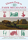 Ultimate Guide to Farm Mechanics: A Practical How-To Guide for the Farmer (Ultimate Guides)