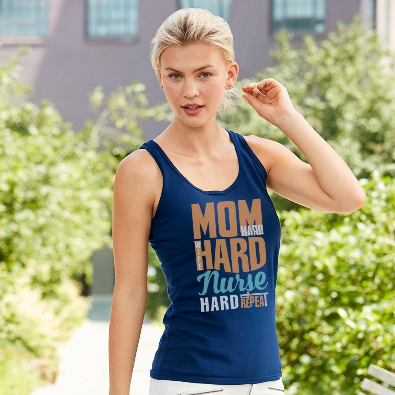 Mom Hard Wife Hard Nurse Hard Repeat-Humor Cute Funny Nurses Unisex Tank Top