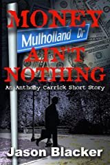 Money Ain't Nothing (An Anthony Carrick Mystery Short Story Book 1) Kindle Edition