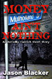 Money Ain't Nothing (An Anthony Carrick Mystery Short Story Book 1)
