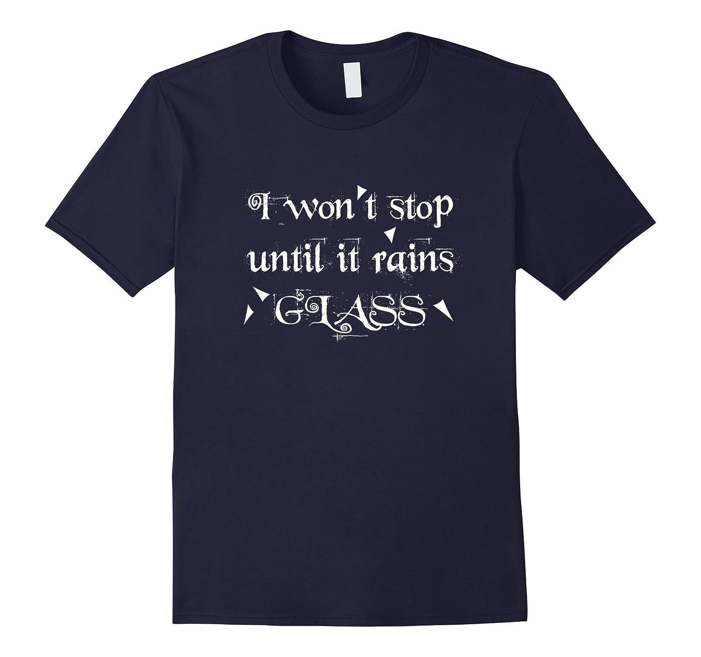 I Wont Stop Until it Rains Glass Ceiling T-Shirt-TD
