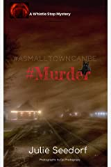A Small Town Can Be #Murder (Whistle Stop Mysteries Book 1) Kindle Edition