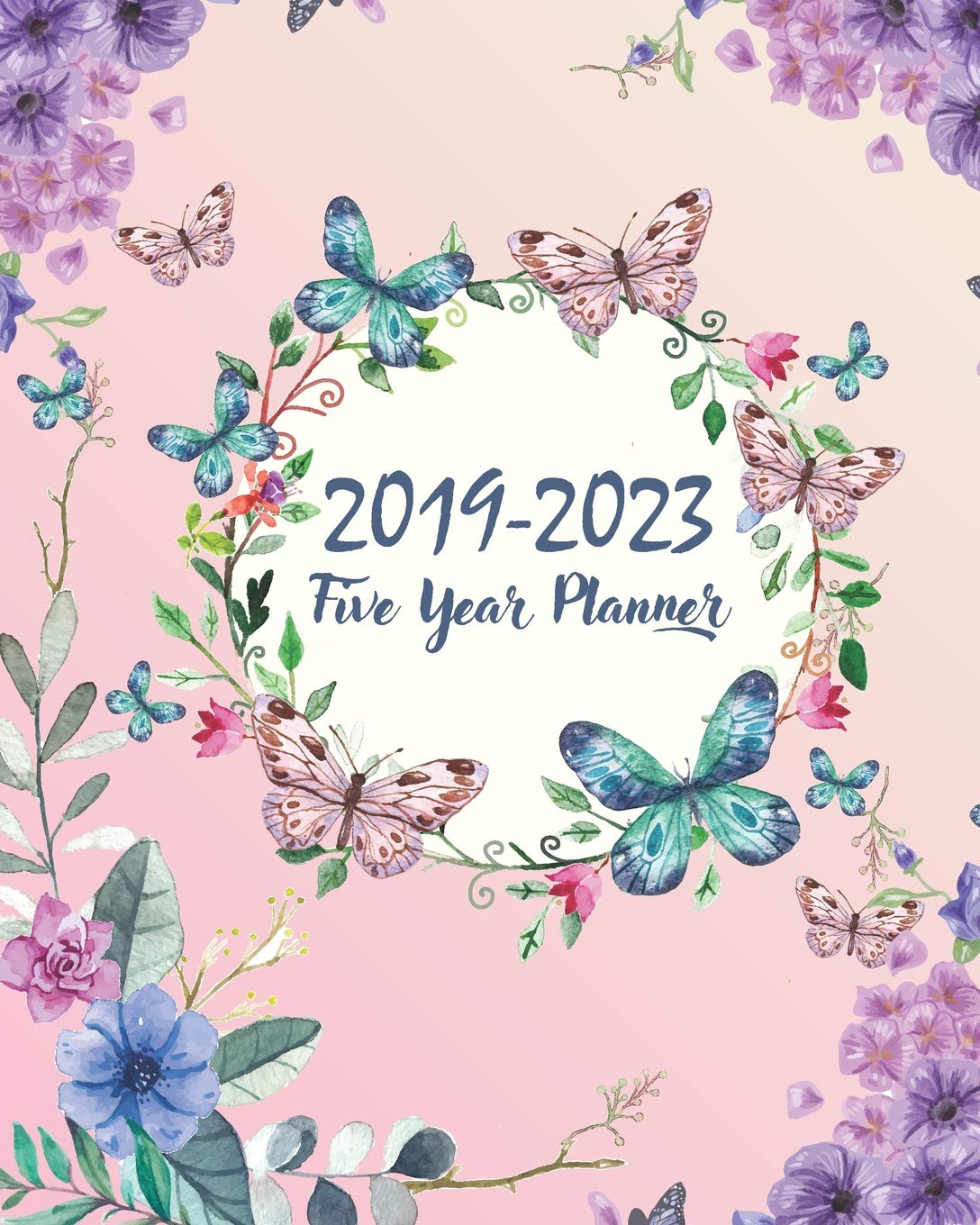2019-2023 Five Year Planner: Butterfly Cover 60 Months Planner and Calendar Agenda And Organizer 8 x 10 with holidays