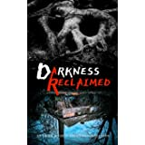 Darkness Reclaimed: Ten Gripping Stories of Evil Personified