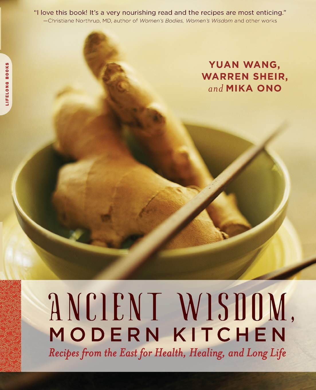 Ancient Wisdom Modern Kitchen  Recipes From The East For Health Healing And Long Life
