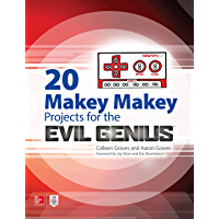 20 Makey Makey Projects for the Evil Genius (English Edition)