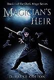 Magician's Heir (Dark Mage Series Book 1)