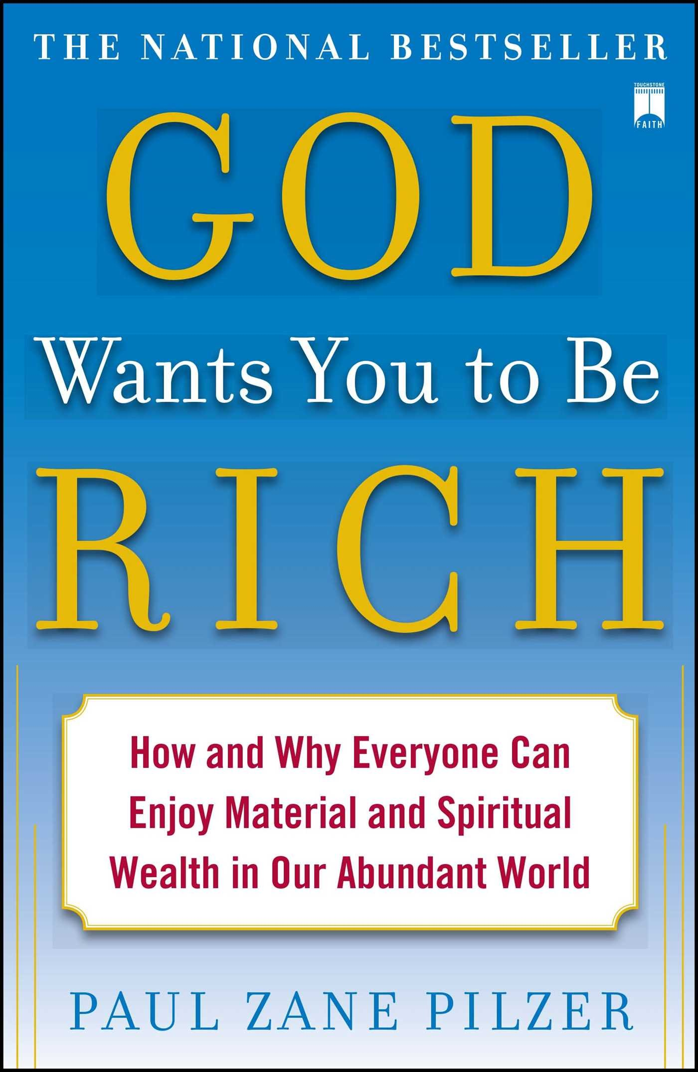 God Wants You to Be Rich: How and Why Everyone Can Enjoy Material and Spiritual Wealth in Our Abundant World PDF