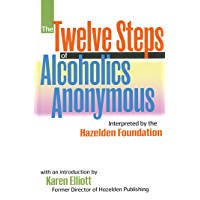 The Twelve Steps Of Alcoholics Anonymous: Interpreted By The Hazelden Foundation (English Edition)
