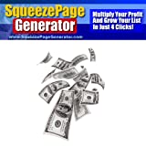 Amazing New Technology Increases Your Site's Profits - The Revolutionary Squeeze Page Generator