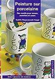 Peinture sur porcelaine : Des motifs pour tasses, assiettes...