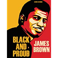 James Brown: Black And Proud