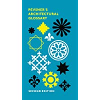 Pevsner's Architectural Glossary: Second Edition (Pevsner Architectural Guides: Introductions)