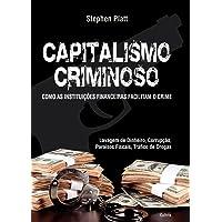 Capitalismo Criminoso: Como as Instituições Financeiras Facilitam o Crime