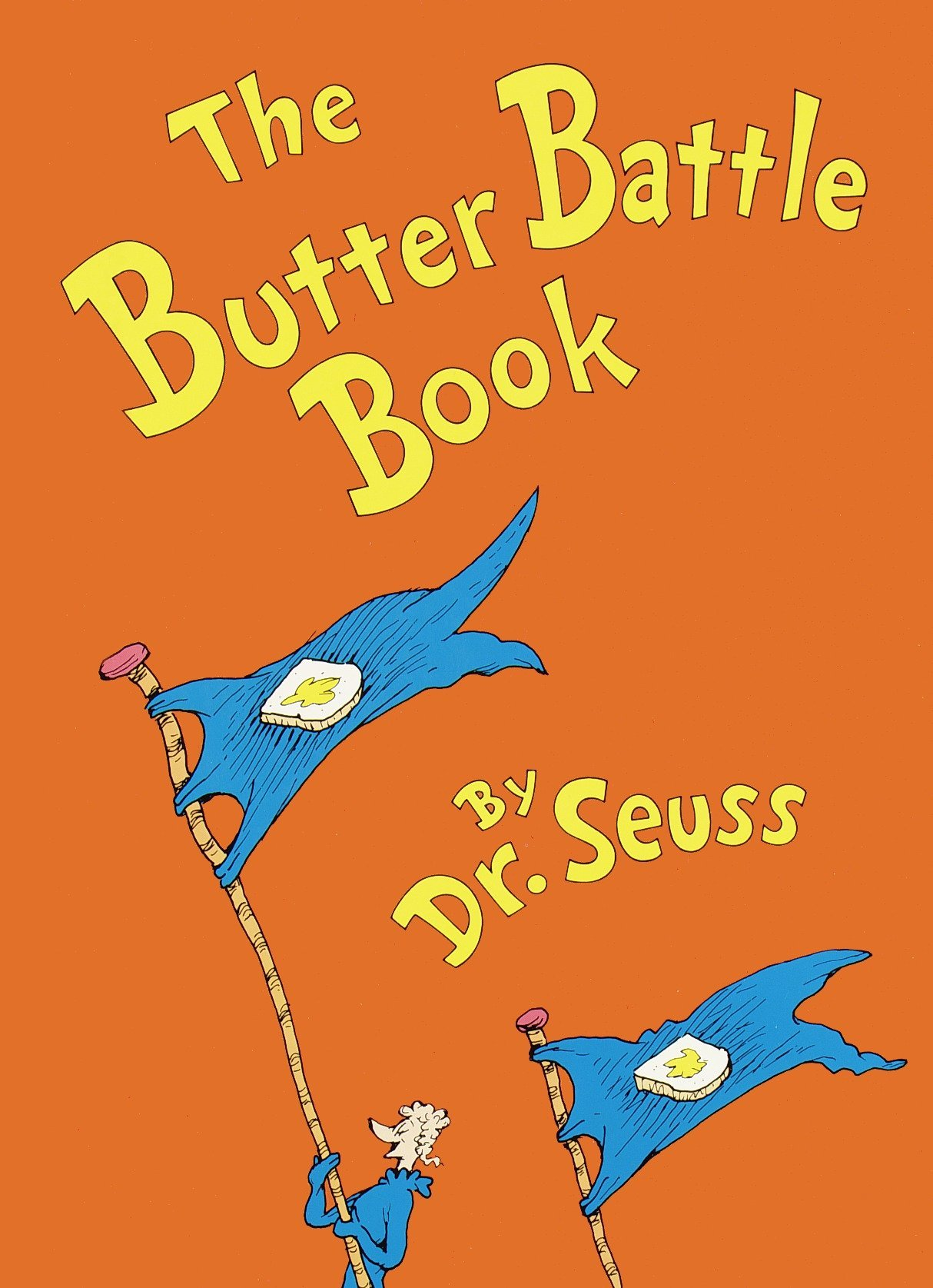 The Butter Battle Book: (New York Times Notable Book of the Year) (Classic Seuss) by Random House Books for Young Readers