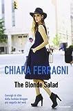 The Blonde Salad. Consigli di stile dalla fashion blogger più seguita del web