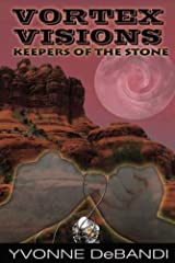VORTEX VISIONS: Keepers of the Stone Kindle Edition
