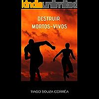 Destruir Mortos-Vivos: Um conto de Aheom (Aheom: Guardião Livro 1)