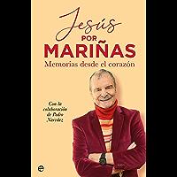 Jesús por Mariñas: Memorias desde el corazón