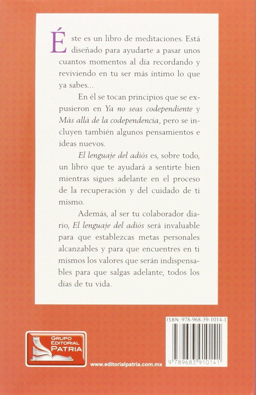 El Lenguaje del Adios: Meditaciones para la recuperacion diaria (Spanish  Edition): Melody Beattie: 9789683910141: Amazon.com: Books