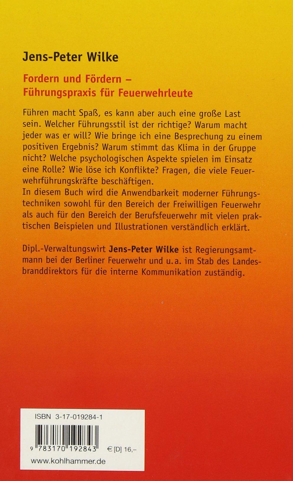 Fordern Und Fordern Fuhrungspraxis Fur Feuerwehrleute Wilke Jens Peter Amazon De Bucher