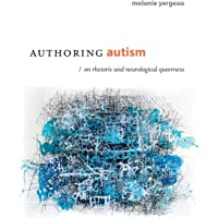 Authoring Autism: On Rhetoric and Neurological Queerness
