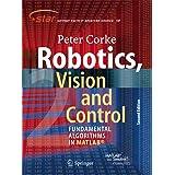 Robotics, Vision and Control: Fundamental Algorithms In MATLAB, Second Edition (Springer Tracts in Advanced Robotics (118))