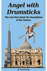 Angel with Drumsticks: The rock that shook the foundations of the Vatican (AB01 Book 2) Kindle Edition