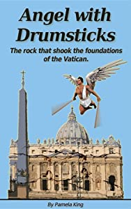 Angel with Drumsticks: The rock that shook the foundations of the Vatican (AB01)