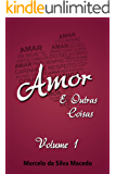Amor e Outras Coisas: Volume 1